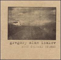 Gregory Alan Isakov - Rust Colored Stones
