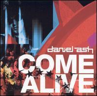 Daniel Ash - Come Alive