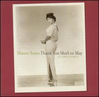 Shawn Amos - Thank You Shirl-ee May (A Love Story) [DualDisc]