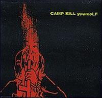 CKY - Camp Kill Yourself, Vol. 1