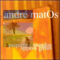 Andre Matos - Pequenos Mundos/Small Worlds