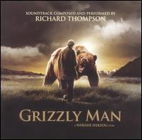 Richard Thompson - Grizzly Man [Original Soundtrack]