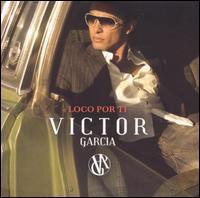 Victor García - Loco por Ti