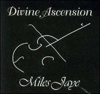 Miles Jaye - Divine Ascension