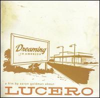 Lucero - Dreaming in America