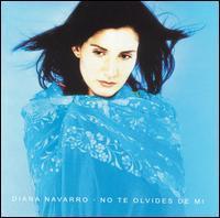 Diana Navarro - No Te Olvides de Mi