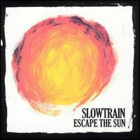 Slowtrain - Escape the Sun