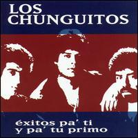 Los Chunguitos - Exitos Pa' Ti y Pa' Tu Primo