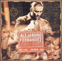 Alejandro Fernandez - Mexico-Madrid: En Directo y Sin Escalas