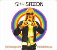 Sky Saxon - Transparency