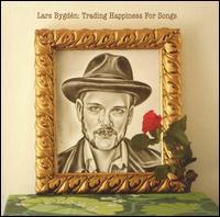 Lars Bygdén - Trading Happiness for Songs