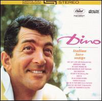 Dean Martin - Dino! Italian Love Songs [Bonus Tracks]