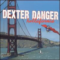 Dexter Danger - Hellafornia