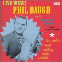 Phil Baugh - Live Wire!