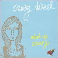 Casey Dienel - Wind-Up Canary