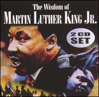 Martin Luther King Jr. - The Wisdom Of Martin Luther King Jr
