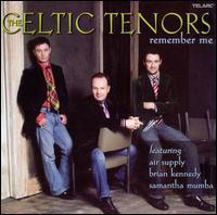 The Celtic Tenors - Remember Me