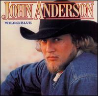 John Anderson - Wild & Blue