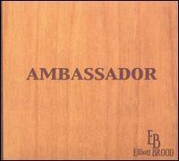 Elliott Brood - Ambassador