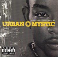 Urban Mystic - Ghetto Revelations, Vol. 2