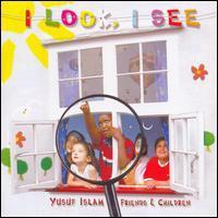 Yusuf Islam, Friends & Children - I Look, I See