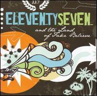 Eleventyseven - And the Land of Fake Believe