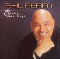 Phil Perry - The Classic Love Songs