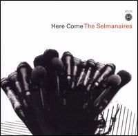 The Selmanaires - Here Come the Selmanaires