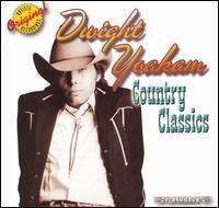 Dwight Yoakam - Country Classics