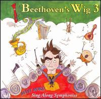 Various Artists - Beethoven's Wig, Vol. 3: Many More Sing-Along Symphonies