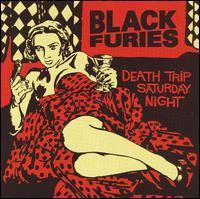 Black Furies - Death Trip Saturday Night