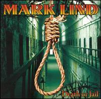 Mark Lind - Death or Jail