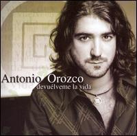 Antonio Orozco - Devuélveme La Vida