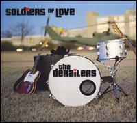 The Derailers - Soldiers of Love
