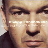 Philipp Fankhauser - Watching from the Safe Side