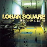 Logan Square - Pessimism & Satire