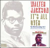 Walter Jackson - It's All Over