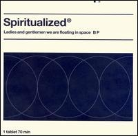 Spiritualized - Ladies and Gentlemen... We Are Floating in Space