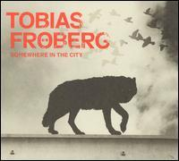 Tobias Fröberg - Somewhere in the City