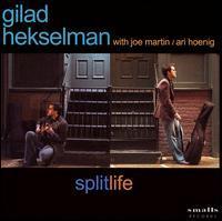 Gilad Hekselman - Splitlife