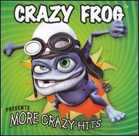 Crazy Frog - Crazy Frog Presents More Crazy Hits