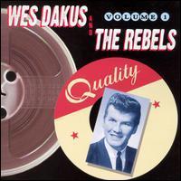 Wes Dakus and the Rebels - Wes Dakus and the Rebels, Vol. 1