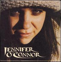 Jennifer O'Connor - Over the Mountain, Across the Valley and Back to the Stars