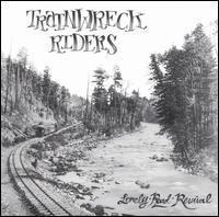 Trainwreck Riders - Lonely Road Revival