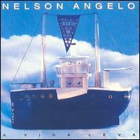 Nelson Ângelo - A Vida Leva