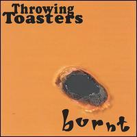 Throwing Toasters - Burnt