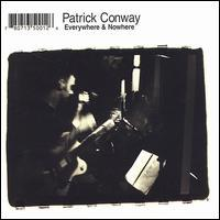 Patrick Conway - Everywhere & Nowhere