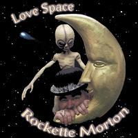 Rockette Morton - Love Space