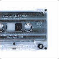 Stephen Ashbrook - About Last Night