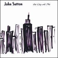 John Sutton Band - The City and Me